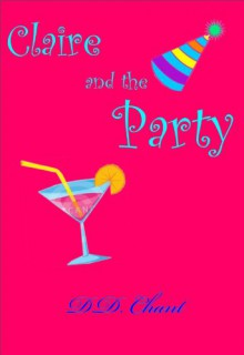 Claire and the Party (Claire, # 1) - D.D. Chant