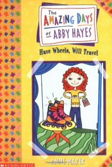 Have Wheels, Will Travel - Anne Mazer, Monica Gesue