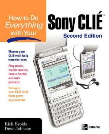 How to Do Everything with Your Sony Clie - Rick Broida, Dave Johnson