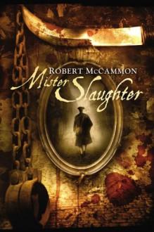 Mister Slaughter - Robert R. McCammon