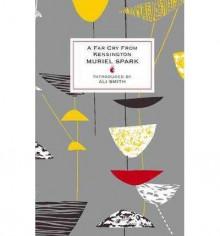 A Far Cry From Kensington - Muriel Spark, Ali Smith, Lucienne Day