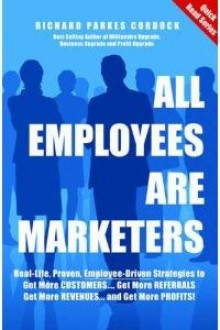 All Employees Are Marketers - Richard Parkes Cordock
