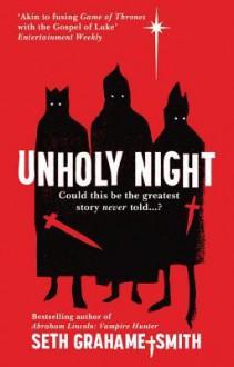 Unholy Night - Seth Grahame-Smith