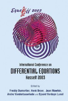 Equadiff 2003 - Proceedings of the International Conference on Differential Equations - Freddy Dumortier