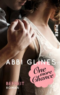 One More Chance (Chances, #2; Rosemary Beach, #7) - Abbi Glines