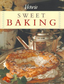 Sweet Baking - Victoria Magazine