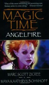Magic Time: Angelfire - Marc Zicree, Maya Kaathryn Bohnhoff