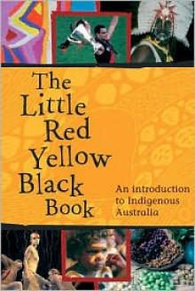 The Little Red Yellow Black Book: An Introduction to Indigenous Australia - AIATSIS, Bruce Pascoe