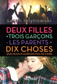2 filles + 3 garçons - les parents = 10 choses que nous n'aurions pas dû faire - Sarah Mlynowski