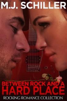 Between Rock and a Hard Place - M.J. Schiller