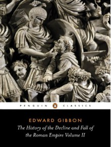 The History of the Decline and Fall of the Roman Empire, Vol. 2 - Edward Gibbon