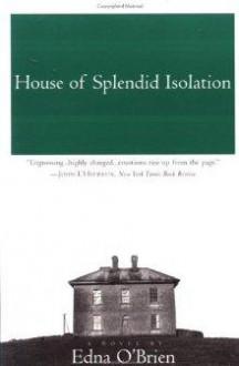 House of Splendid Isolation - Edna O'Brien