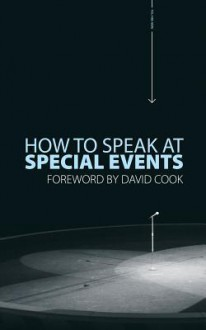 How to Speak at Special Events - David Cook