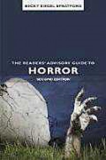 The Readers' Advisory Guide to Horror, 2nd Ed - Becky Siegel Spratford
