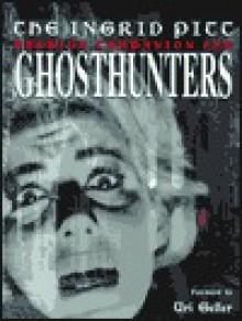 The Ingrid Pitt Bedside Companion for Ghosthunters - Ingrid Pitt