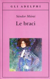 Le braci - Sándor Márai, Marinella D'Alessandro