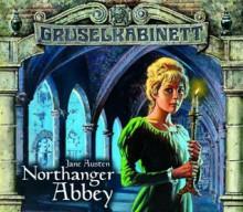 Gruselkabinett 40/41 - Northanger Abbey (Gruselkabinett, #40) - Otto Mellies, Timmo Niesner, Marius Clarén, Jane Austen