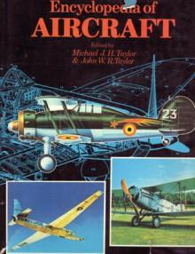 The Encyclopedia of Aircraft - Michael J.H. Taylor, John W.R. Taylor