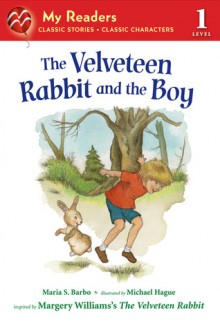 The Velveteen Rabbit and the Boy (My Readers Level 1) - Maria S. Barbo, Maria S. Barbo