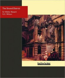 The Strand District: The Fascination of London - Walter Besant