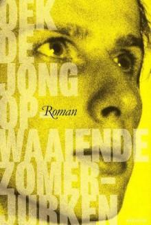 Opwaaiende zomerjurken: Roman - Oek de Jong