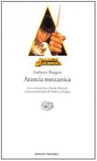 Arancia Meccanica - Anthony Burgess, Floriana Bossi