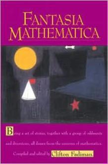 Fantasia Mathematica - Clifton Fadiman