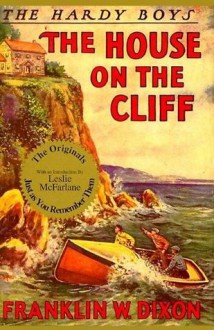 The House on the Cliff (Hardy Boys, #2) - Franklin W. Dixon,Leslie McFarlane