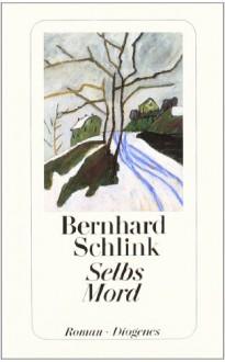 Selbs Mord - Bernhard Schlink