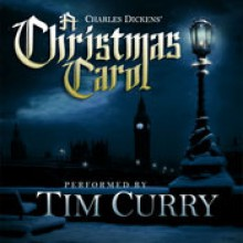 A Christmas Carol: An Original Performance - Tim Curry, Charles Dickens