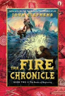 The Fire Chronicle - John Stephens