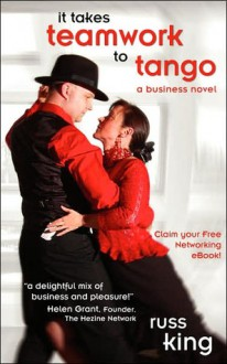 It Takes Teamwork to Tango - Russ King