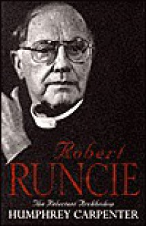 Robert Runcie: The Reluctant Archbishop - Humphrey Carpenter
