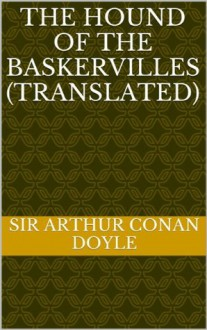 The Hound Of The Baskervilles (Translated) - A.P. Notche, Arthur Conan Doyle