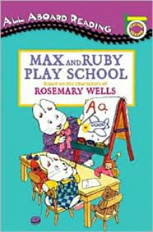 Max and Ruby Play School - Rosemary Wells