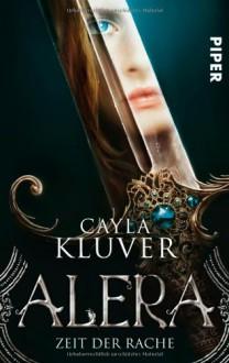 Alera - Zeit der Rache - Cayla Kluver