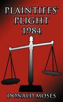 Plaintiffs' Plight 1984 - Donald Moses