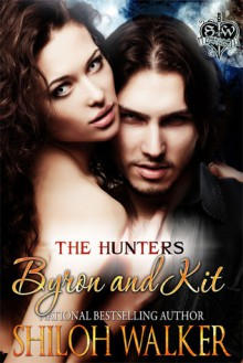Byron and Kit - Shiloh Walker