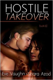 Hostile Takeover - Eve Vaughn