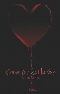 Come Die with Me - L. Guy Burton