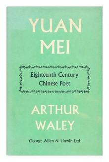 Yuan Mei: Eighteenth Century Chinese Poet - Arthur Waley
