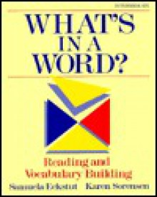 What's in a Word?: Reading and Vocabulary Building - Samuela Eckstut, Karen Sorensen