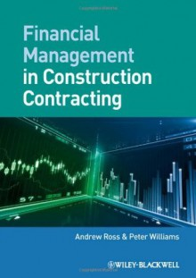Financial Management in Construction Contracting - David Hugill, Andrew Ross