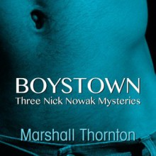 Boystown 1: Three Nick Nowak Mysteries - Brad Langer, Marshall Thornton