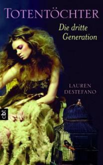 Totentöchter - Die dritte Generation - Lauren DeStefano