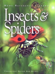 Insects And Spiders (Home Reference Library) - Daniel J. Bickel