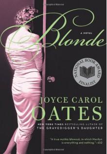 Blonde - Joyce Carol Oates