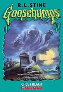 Ghost Beach (Goosebumps, #22) - R.L. Stine