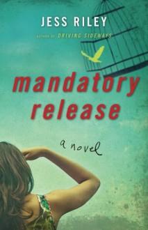 Mandatory Release - Jess Riley