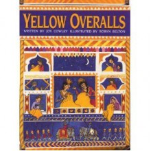 Yellow Overalls - Joy Cowley, Robyn Belton